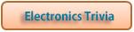 Electronics Trivia